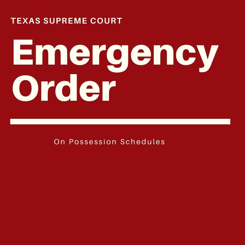 Texas Supreme Court Emergency Order Clarifying Possession Schedules